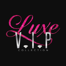 Luxe VIP Collection